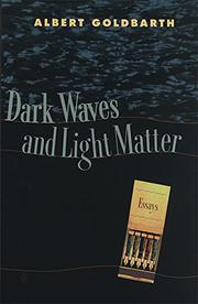 DARK WAVES AND LIGHT MATTER by Albert Goldbarth