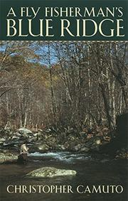 A FLY FISHERMAN'S BLUE RIDGE by Christopher Camuto