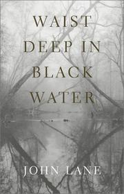 WAIST DEEP IN BLACK WATER by John Lane
