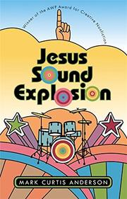 JESUS SOUND EXPLOSION by Mark Curtis Anderson