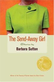 THE SEND-AWAY GIRL by Barbara Sutton