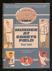 MURDER AT EBBETS FIELD by Troy Soos