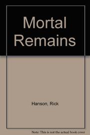 MORTAL REMAINS by Rick Hanson