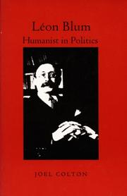 LEON BLUM: HUMANIST IN POLITICS by Joel Colton
