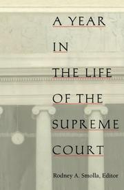 A YEAR IN THE LIFE OF THE SUPREME COURT by Rodney A.--Ed. Smolla