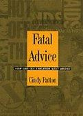 FATAL ADVICE by Cindy Patton