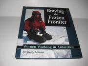 Cover art for BRAVING THE FROZEN FRONTIER