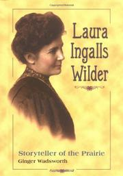 LAURA INGALLS WILDER by Ginger Wadsworth
