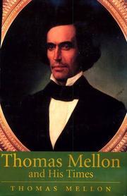 THOMAS MELLON AND HIS TIMES by Thomas Mellon