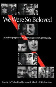 WE WERE SO BELOVED by Gloria DeVidas Kirchheimer