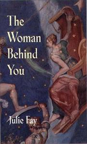 THE WOMAN BEHIND YOU by Julie Fay