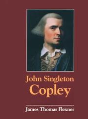JOHN SINGLETON COPLEY by James Thomas Flexner