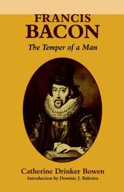 FRANCIS BACON: The Temper of a Man by Catherine Drinker Bowen