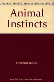 ANIMAL INSTINCTS by Russell Freedman