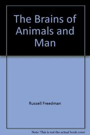 THE BRAINS OF ANIMALS AND MAN by Russell Freedman
