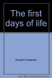THE FIRST DAYS OF LIFE by Russell Freedman