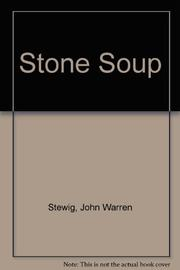 STONE SOUP by John Warren Stewig