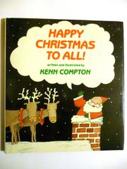 HAPPY CHRISTMAS TO ALL! by Kenn Compton