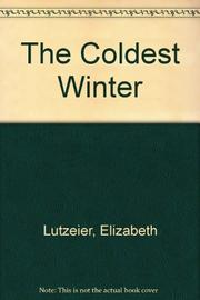 THE COLDEST WINTER by Elizabeth Lutzeier