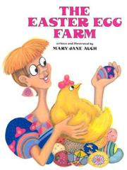 THE EASTER EGG FARM by Mary Jane Auch