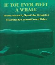 IF YOU EVER MEET A WHALE by Myra Cohn Livingston