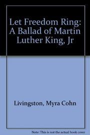 LET FREEDOM RING by Myra Cohn Livingston