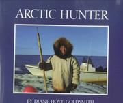 ARCTIC HUNTER by Diane Hoyt-Goldsmith