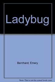 LADYBUG by Emery Bernhard