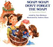 SOAP! SOAP! DON'T FORGET THE SOAP! by Tom Birdseye
