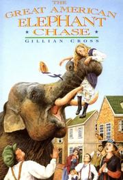 THE GREAT AMERICAN ELEPHANT CHASE by Gillian Cross