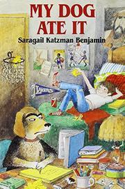 MY DOG ATE IT by Saragail Katzman Benjamin