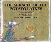 THE MIRACLE OF THE POTATO LATKES by Malka Penn
