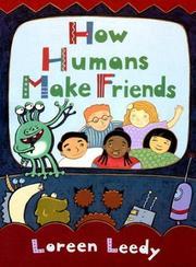 HOW HUMANS MAKE FRIENDS by Loreen Leedy