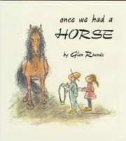 ONCE WE HAD A HORSE by Glen Rounds