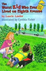 THE WORST KID WHO EVER LIVED ON EIGHTH AVENUE by Laurie Lawlor