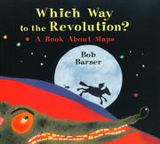 WHICH WAY TO THE REVOLUTION? by Bob Barner
