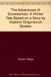 THE ADVENTURES OF SNOWWOMAN by Katya Arnold
