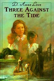 THREE AGAINST THE TIDE by D. Anne Love