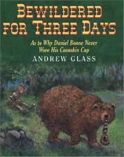 BEWILDERED FOR THREE DAYS by Andrew  Glass