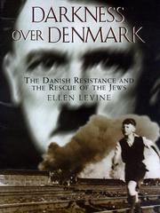 DARKNESS OVER DENMARK by Ellen Levine