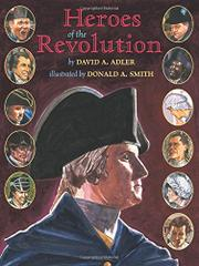 HEROES OF THE REVOLUTION by David A. Adler