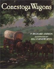 CONESTOGA WAGONS by Richard Ammon