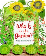 WHO IS IN THE GARDEN? by Vera Rosenberry