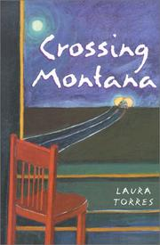 CROSSING MONTANA by Laura Torres