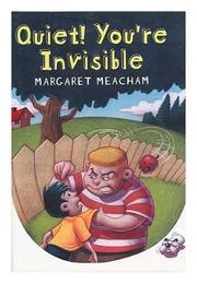 QUIET! YOU'RE INVISIBLE by Margaret Meacham