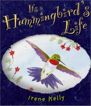 IT'S A HUMMINGBIRD'S LIFE by Irene Kelly