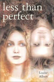 LESS THAN PERFECT by Louise Albert