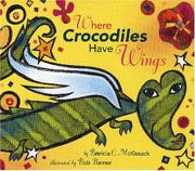WHERE CROCODILES HAVE WINGS by Patricia C. McKissack