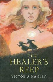 THE HEALER'S KEEP by Victoria Hanley