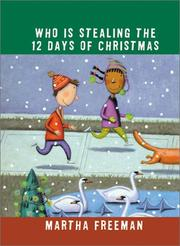 WHO IS STEALING THE 12 DAYS OF CHRISTMAS? by Martha Freeman